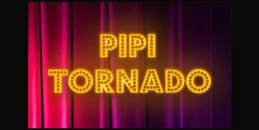 Pipi Tornado